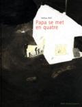 Hélène Riff - Papa se met en quatre.