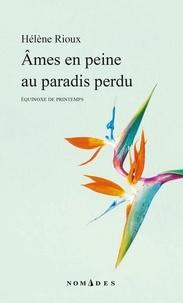 Hélène Rioux - Âmes en peine au paradis perdu.