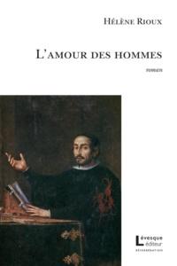 Hélène Rioux - L'amour des hommes.