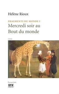 Hélène Rioux - Mercredi soir au bout du monde.