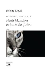 Hélène Rioux - Nuits blanches et jours de gloires.