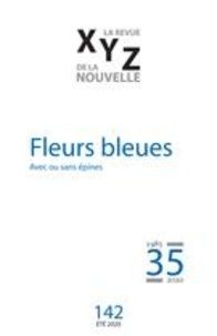 Hélène Rioux et Jean-Paul Beaumier - XYZ. La revue de la nouvelle  : XYZ. La revue de la nouvelle. No. 142, Été 2020 - Fleurs bleues.