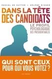 Hélène Risser et Pascal De Sutter - Dans la tête des candidats - Le profil psychologique des présidentiables.