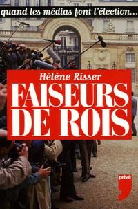 Hélène Risser - Faiseurs de rois.