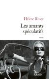 Hélène Risser - Les amants spéculatifs.