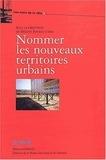 Hélène Rivier d'Arc - Nommer les nouveaux territoires urbains.
