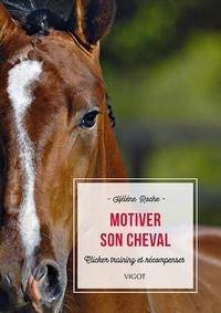Hélène Roche - Motiver son cheval - Clicker training et récompenses.