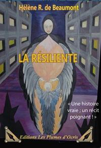 Hélène Rollinde de Beaumont - La résiliente.