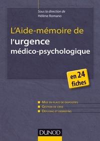 Hélène Romano - L'aide-mémoire de l'urgence médico-psychologique - En 24 fiches.
