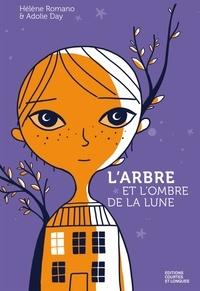 Hélène Romano et Adolie Day - L'arbre et l'ombre de la lune.