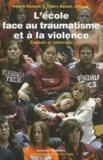 Hélène Romano et Thierry Baudet - L'école face au traumatisme et à la violence - Evaluer et intervenir.