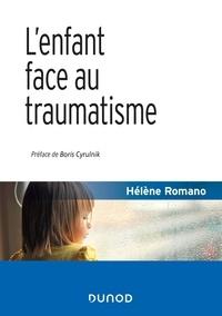 Hélène Romano - L'enfant face au traumatisme.