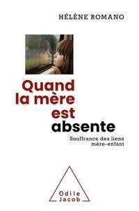 Hélène Romano - Quand la mère est absente - Souffrance des liens mère-enfant.