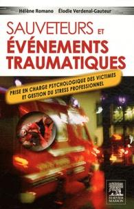 Hélène Romano et Elodie Verdenal-Gauteur - Sauveteurs et événement traumatique - Prise en charge psychologique des victimes et gestion du stress professionnel.