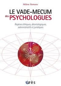 Hélène Romano - Vade-mecum des psychologues - Repères éthiques, déontologiques, administratifs et juridiques.