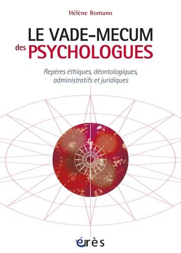 Vade-mecum des psychologues. Repères éthiques, déontologiques, administratifs et juridiques