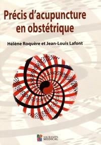 Hélène Roquère et Jean-Louis Lafont - Précis d'acupuncture en obstétrique.