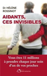 Hélène Rossinot - Aidants, ces invisibles.