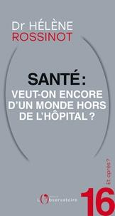 Hélène Rossinot - Et après ? #16 Santé : veut-on encore d'un monde hors de l'hôpital ?.