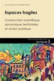 Hélène Roth - Espaces fragiles - Construction scientifique, dynamiques territoriales et action publique.