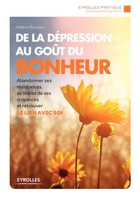Hélène Roubeix - De la dépression au goût du bonheur.