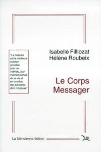Hélène Roubeix et Isabelle Filliozat - Le Corps messager - Une analyse du processus de la maladie dans une perspective transactionnaliste.