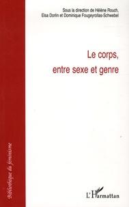 Hélène Rouch et Elsa Dorlin - Le corps, entre sexe et genre.