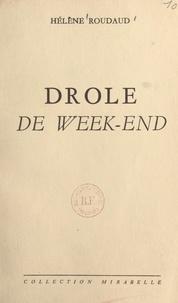 Hélène Roudaud - Drôle de week-end.