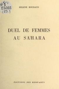 Hélène Roudaud - Duel de femmes au Sahara.