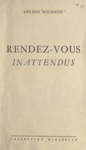 Hélène Roudaud - Rendez-vous inattendus.