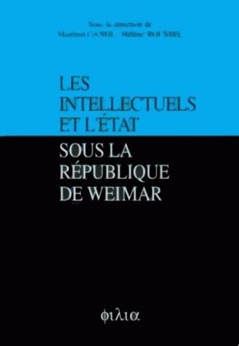 Hélène Roussel et Manfred Gangl - Les intellectuels et l'Europe sous la République de Weimar.