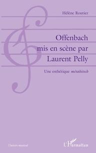 Offenbach mis en scène par Laurent Pelly - Une esthétique métakitsch.pdf