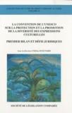 Hélène Ruiz Fabri - La Convention de l'Unesco sur la protection et la promotion de la diversité des expressions culturelles - Premier bilan et défis juridiques.