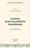 Hélène Ruiz Fabri et Jean-Marc Sorel - La preuve devant les juridictions internationales.