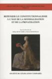 Hélène Ruiz Fabri - Repenser le constitutionnalisme à l'âge de la mondialisation et de la privatisation.