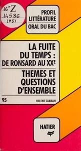 Hélène Sabbah et Georges Décote - La fuite du temps : de Ronsard au XXe - Thèmes et questions d'ensemble.