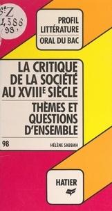 Hélène Sabbah et Georges Décote - Les philosophes du XVIIIe siècle et la critique de la société - Thèmes et questions d'ensemble.