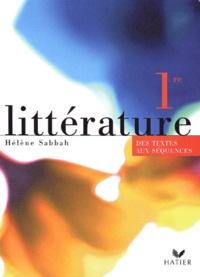 Hélène Sabbah - Littérature 1e - Des textes aux séquences.