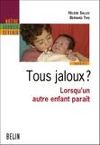 Hélène Sallez et Bernard This - Tous jaloux ? - Lorsqu'un autre enfant paraît.