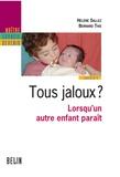 Hélène Sallez et Bernard This - Tous jaloux ?. Lorsqu'un autre enfant paraît - Lorsqu'un autre enfant paraît.