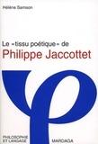 """Hélène Samson - Le """"tissu poétique"""" de Philippe Jaccottet."""