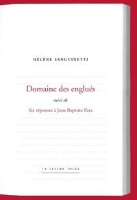 Hélène Sanguinetti - Domaine des englués - Suivi de Six réponses à Jean-Baptiste Para.