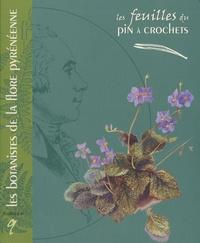 Hélène Saule-Sorbé et Gérard Largier - Les botanistes de la flore pyrénéenne.