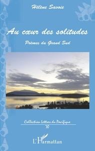 Hélène Savoie - Au coeur des solitudes - Poèmes du Grand Sud.