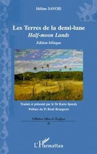 Hélène Savoie - Les terres de la demi-lune - Half-moon Lands.