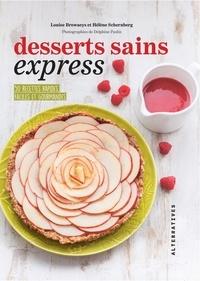 Hélène Schernberg et Louise Broaweys - Desserts sains express - 50 recettes rapides, faciles et gourmandes.