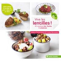 Hélène Schernberg et Louise Browaeys - Vive les lentilles - 40 recettes bio & créatives salées & sucrées.