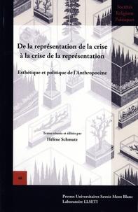 Hélène Schmutz - De la représentation de la crise à la crise de la représentation - Esthétique et politique de l'Anthropocène.