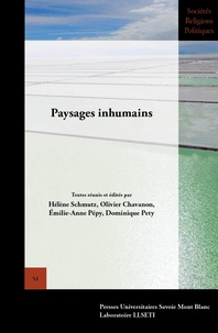 Hélène Schmutz et Olivier Chavanon - Paysages inhumains.