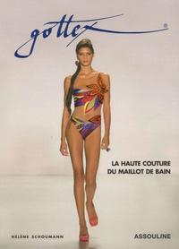 Hélène Schoumann - Gottex - La Haute Couture du maillot de bain.